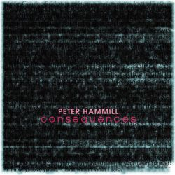 Peter Hammill - Consequences 2012