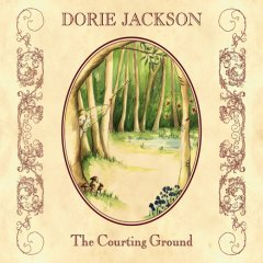 Dorie Jackson - The Courting Ground