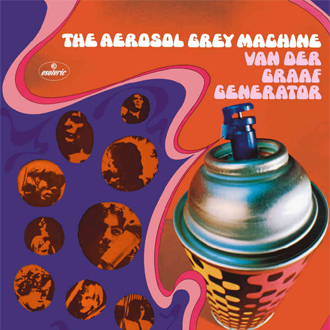 Van Der Graaf Generator - The Aerosol Grey Machine 50th Anniversary Edition